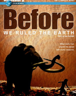 Прежде чем мы покорили Землю: Охотник или жертва / Before We Ruled the Earth: Hunt or be hunted